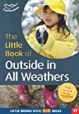 Little Book of Outside in All Weathers (Little Book With Big Ideas)