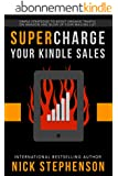 Supercharge Your Kindle Sales: Simple Strategies to Boost Organic Traffic on Amazon, Sell More Books, and Blow Up Your Author Mailing List (Book Marketing for Authors 2) (English Edition)