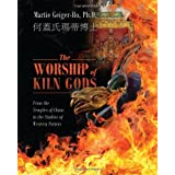 The Worship of Kiln Gods: From the Temples of China to the Studios of Western Potters