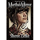 Martha's Mirrorby Sheree I. R. Zielke