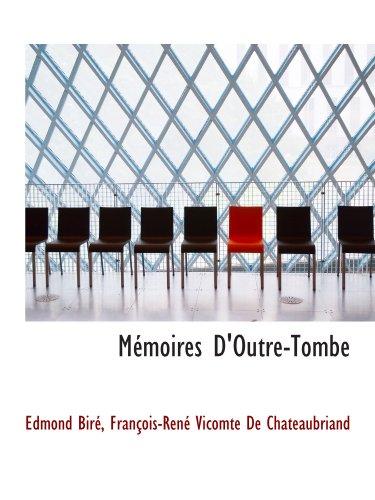 Memoires D'Outre-Tombe  [Bire, Edmond - Chateaubriand, Francois-Rene Vicomte De] (Tapa Blanda)
