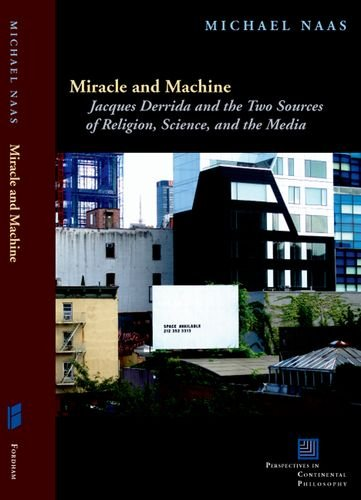Miracle and Machine: Jacques Derrida and the Two Sources of Religion, Science, and the Media (Perspectives in Continenta
