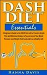 DASH Diet Essentials: A Beginner's Gu...