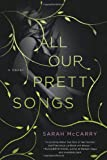 All Our Pretty Songs (The Metamorphoses Trilogy)