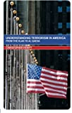 Understanding Terrorism in America (Extremism and Democracy)