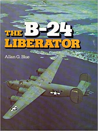 The B-24 Liberator: A Pictorial History