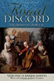 Veronica Baker-Smith Royal Discord: The Family of George II
