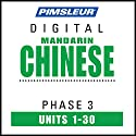 Chinese (Man) Phase 3, Units 1-30: Learn to Speak and Understand Mandarin Chinese with Pimsleur Language Programs Speech by  Pimsleur Narrated by  Pimsleur