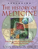 Exploring the History of Medicine (0890512485) by John Hudson Tiner
