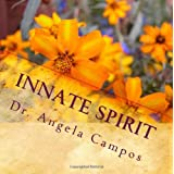 Innate Spirit: ...the shared gifts of others ~ Dr. Angela Campos