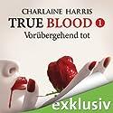 Vorübergehend tot (True Blood 1) Hörbuch von Charlaine Harris Gesprochen von: Ann Vielhaben