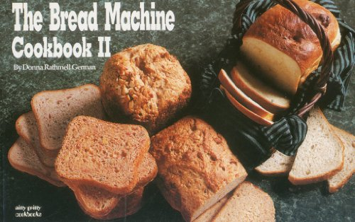 The Bread Machine Cookbook II (Nitty Gritty Cookbooks) by Donna Rathmell German