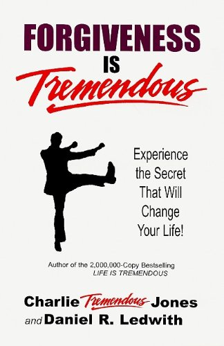 Forgiveness Is Tremendous: Experience the Secret That Will Change Your Life!