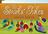 img - for The Snails' Tales by Shirley Hunter (2014-09-25) book / textbook / text book