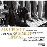 Als Helmut Schmidt einmal...: Kleine Geschichten über einen großen Mann