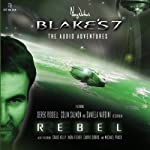 Blake's 7 - Rebel: The Audio Adventures - Series 1, Episode 1 | Ben Aaronovitch
