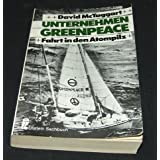 Unternehmen Greenpeace. Fahrt in den Atompilz.
