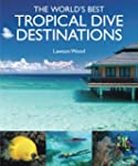 The World's Best Tropical Dive Destin...