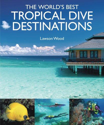 The world 39 s best tropical dive destinations for Best tropical travel destinations