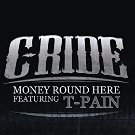 C-RiDE – Money Round Here (feat. T-Pain)