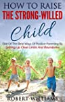 How To Raise The Strong-Willed Child:...