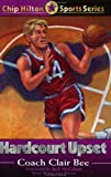 img - for Hardcourt Upset (Chip Hilton Sports Series, Vol 15) by Bee, Clair, Farley, Cynthia Bee, O'Brien, Jim (2000) Paperback book / textbook / text book