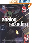 Analog Recording: Using Analog Gear i...