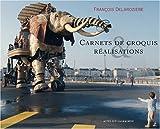 echange, troc François Delarozière - Carnets de croquis & réalisations : Edition bilingue français-anglais