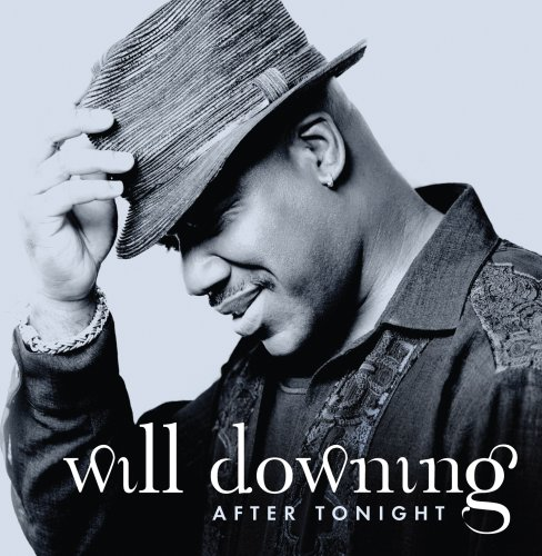 Will Downing - After Tonight - Zortam Music