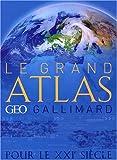 echange, troc Françoise Chabbert, Michel Langrognet - Le grand atlas Géo/Gallimard pour le XXIe siècle