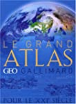 Le Grand atlas GEO Gallimard du XXIe...