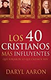 img - for Los 40 cristianos m s influyentes: Que forjaron lo que creemos hoy (Spanish Edition) book / textbook / text book