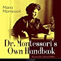 Dr. Montessori's Own Handbook Audiobook by Maria Montessori Narrated by Edward Miller