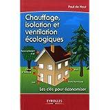 Chauffage, isolation et ventilation �cologiquepar Paul de Haut