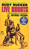 Live Robots: Software/Wetware/2 in 1 Volume (0380775433) by Rucker, Rudy