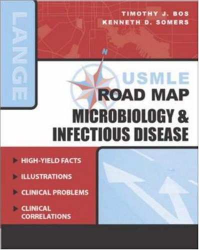 USMLE Road Map: Microbiology & Infectious Disease (LANGE USMLE Road Maps), by Timothy Bos, Kenneth Somers