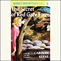 The Secret of Red Gate Farm: Nancy Drew Mystery Stories 6 Audiobook by Carolyn Keene Narrated by Laura Linney