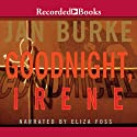 Goodnight, Irene: An Irene Kelly Novel (       UNABRIDGED) by Jan Burke Narrated by Eliza Foss