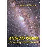 """Atem des Kosmos: Astrologie und Wendezeitvon """"Andreas W. H�schen"""""""