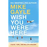 Wish You Were Hereby Mike Gayle
