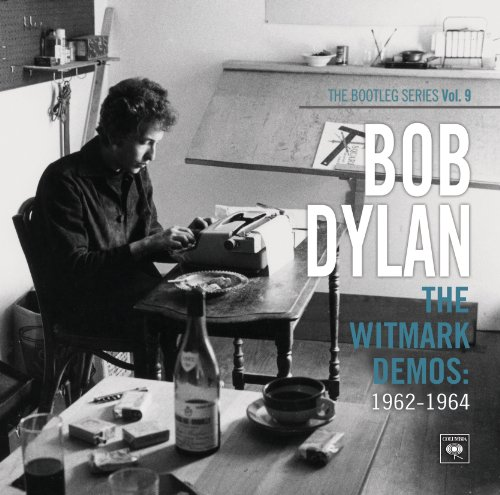 Bob Dylan - The Witmark Demos: 1962-1964 (The Bootleg Series Vol. 9) - Zortam Music