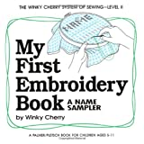 "My First Embroidery Book: A Name Sampler (My First Sewing Book Kit)von ""Winky Cherry"""