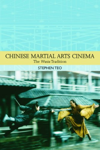 Chinese Martial Arts Cinema: The Wuxia Tradition (Traditions in World Cinema)