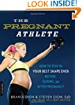 The Pregnant Athlete: How to Stay in...
