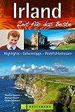 Reisef�hrer Irland: Zeit f�r das Beste. Highlights - Geheimtipps - Wohlf�hladressen rund um Dublin, die Cliffs of Moher und den Ring of Kerry. Mit den besten Pubs und Tipps zum Wandern in Irland