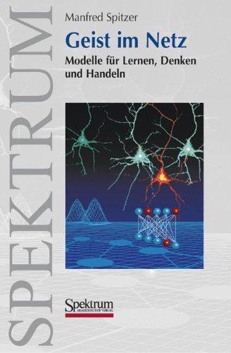 Geist im Netz: Modelle für Lernen, Denken und Handeln