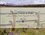 img - for From Prairies to Peaks: A History of the Rocky Mountain Region of the U.S. Forest Service, 1905-2012 book / textbook / text book