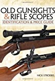 img - for Old Gunsights And Rifle Scopes: Identification and Price Guide by Stroebel, Nick (2008) Paperback book / textbook / text book