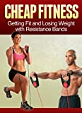 Cheap Fitness: Get Fit On a Budget With Resistance Bands