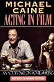 img - for Michael Caine - Acting in Film( An Actor's Take on Movie Making)[MICHAEL CAINE - ACTING IN FILM][Paperback] book / textbook / text book